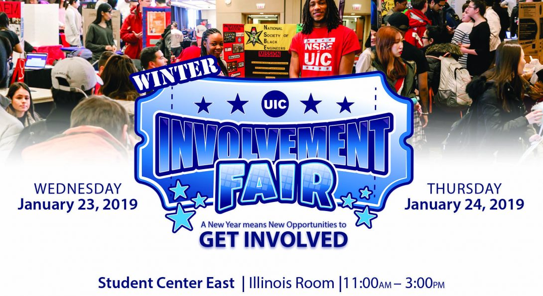 2019 UIC Winter Involvement Fair January 23 and January 24th from 11 am - 3 pm in the IL room.
