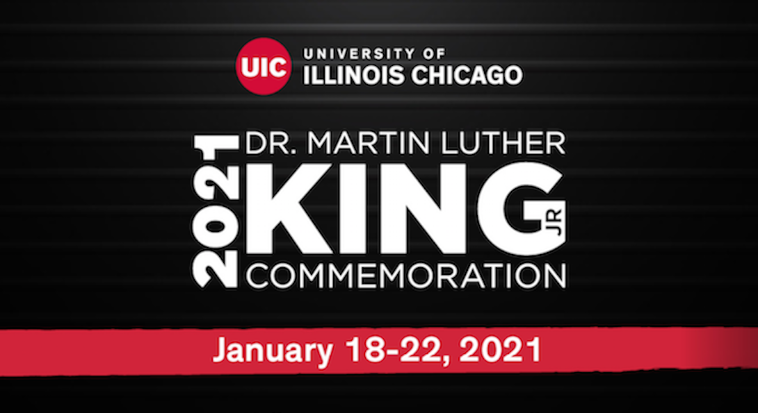 MLK Week 2021 with dark background with white text.  Events are January 18-22, 2021. Visit http://go.uic.edu/MLK2021 for details.